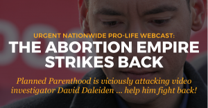 """The Abortion Empire Strikes Back"" Nationwide Video Webcast-Tuesday, October 3 600PM"